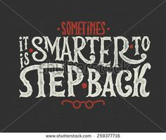 "Poster with quote ""Sometimes it is smarter to step back"""