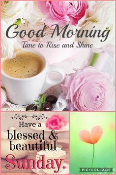 Good Morning Time, Happy Sunday Morning, Happy Sunday Quotes, Good Morning Picture, Morning Pictures, Sunday Funday, Sunday Wishes, Good Night Wishes, Good Morning Greetings