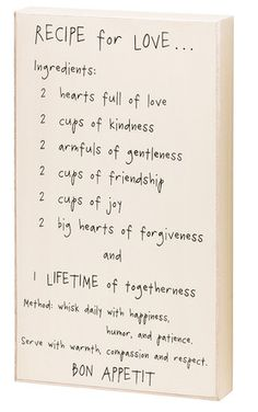 Know how to make a happy home with the Recipe for Love hanging on your wall.