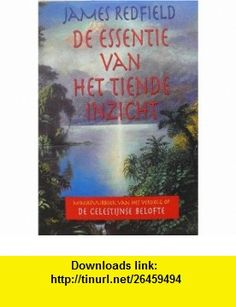 De Essentie Van Het Tiende Inzicht James Redfield ,   ,  , ASIN: B001ALNFA0 , tutorials , pdf , ebook , torrent , downloads , rapidshare , filesonic , hotfile , megaupload , fileserve