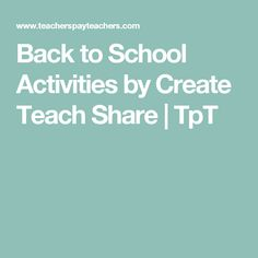 Back to School Activities by Create Teach Share | TpT