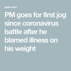 PM goes for first jog since coronavirus battle after he blamed illness on his weight — The Sun Boris Johnson, Apple News, Blame, Jogging, Mobile App, Battle, Sun, Walking, Mobile Applications