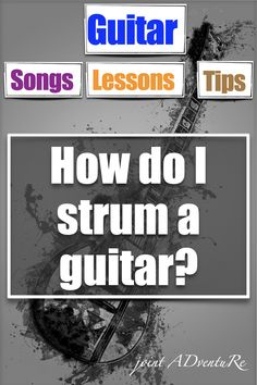 How do I strum a guitar? What is strumming? Guitar Songs For Beginners, Basic Guitar Lessons, Guitar Chords For Songs, Music Chords, Learn Guitar Scales, Learn Acoustic Guitar, Learning Guitar, Playing Guitar, Guitar Strumming