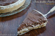 Torta fredda nutella e mascarpone ricetta cheesecake
