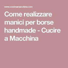 Come realizzare manici per borse handmade - Cucire a Macchina