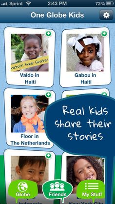 One Globe Kids – children's stories from around the world ($0.00) Spin the globe and learn about real children around the world with One Globe Kids!  Each new friend invites you to play their games, learn their language and share their food – safe, international travel from your living room for world explorers 3 to 99 years! Shared by coolmomtech.com