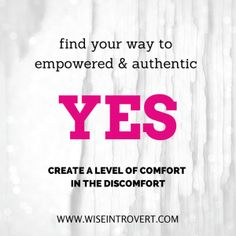 How to Find Your Way to YES...create a level of comfort in the discomfort
