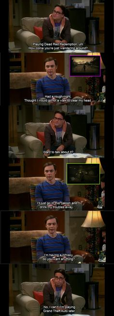 The Big Bang Theory LOL Almost as good as when Sheldon finds out the women in GTA are Hookers! HAHA