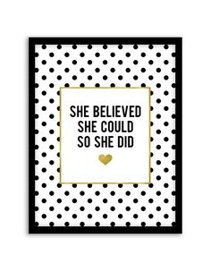 Download and print this free printable She Believed She Could So She Did wall art for your home or office! Directions: Unlock the files. Once you unlock the files (by sharing, liking, following), the download buttons will appear. Click the download button below to download the PDF file. Press print. PERMITTED USE: This file is...