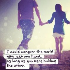 Let's take on the world together.. don't be scared of what we will face.. we'll face it together and our love will only grow stronger!!! I need you and I want you so much!!! I love you!!!