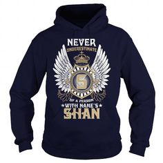 I Love SHAN  Never Underestimate Of A Person With SHAN  Name Shirts & Tees
