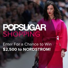 Enter For a Chance to Win a $2,500 Shopping Spree to NORDSTROM