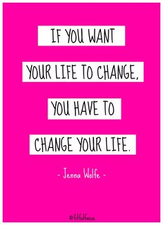 Inspirational quote from Jenna Wolfe - Change Your Life