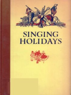 Singing Holidays (the Calendar in Folk Song) Music and Lyrics by Various Artists Text and Selections by Oscar Brand Musical Arrangements by ...