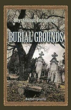 J 363.7 LYN. From medieval rituals to superstitions about the dead, all manner of burials are described, including pet cemeteries, military cemeteries and the Alaskan practice of freezing corpses over the winter in anticipation of the spring thaw.
