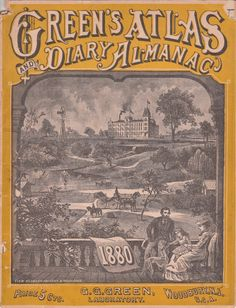 Green's Atlas and Diary Almanac 1880 (front cover) - G.G. Green Laboratory, Woodbury, NJ, USA and Toronto, ON, Canada. Shows a view of the old Green factory in Woodbury... supposedly from the rear of the residence. Illustrations of the NEW factory are inside.