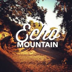 Echo Mountain is a great evening hike. You can ogle the remnants of the historical hotel, soak in the sunset and enjoy the city lights.