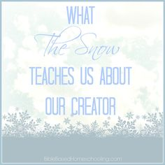 Bible Based Homeschool in the Snow…With FREE Printable
