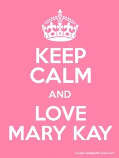 "A pink photo with a crown on the top, and below it reads, ""Keep Calm And Love Mary Kay."""