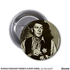 RONALD REAGAN-THERE'S A NEW SHERIFF IN TOWN PIN