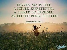 "Képtalálat a következőre: ""lásd a világot egy homokszemben"" Life Quotes, Feelings, Sayings, Funny, Movie Posters, Quotes About Life, Quote Life, Lyrics, Living Quotes"