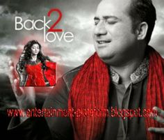 Back 2 Love by Rahat Fateh Ali Khan | Entertainment Plateform, Latest Songs, Games, Apps & Software