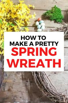 Get your home ready for spring with this pretty and easy grapevine wreath idea. This unique and simple wreath is easy to create and make your own with different flowers you have in your garden. Diy Spring Wreath, Diy Wreath, Grapevine Wreath, Spring Crafts, Forsythia Bush, Unique Headboards, Shaker Style Doors, Dollar Store Hacks, Different Flowers