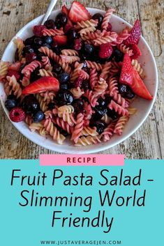 If you are looking for a tasty refreshing Slimming World fruit pasta salad then look no further this is full of juicy fruits and vitamin c. Slimming World Chicken Dishes, Slimming World Diet, Slimming World Recipes, Juicy Fruit, Fresh Fruit, Syn Free Food, Cold Meals, Vegan Dishes