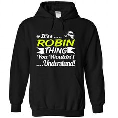 Its a ROBIN Thing Wouldnt Understand - T Shirt, Hoodie, - #sleeve tee #sueter sweater. SAVE => https://www.sunfrog.com/Names/Its-a-ROBIN-Thing-Wouldnt-Understand--T-Shirt-Hoodie-Hoodies-YearName-Birthday-6143-Black-31313914-Hoodie.html?68278