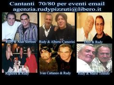 Alan Sorrenti,Alberto Camerini,Dino,Righeira,Ivan Cattaneo,Mario Tessuto.email - email agenzia.rudypizzuti@libero.it
