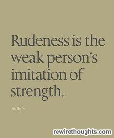 What Is Rudeness? #quotes #inspirational