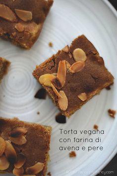 Paciocchi di Francy: Torta con farina di avena e pere ( veg e senza glu...