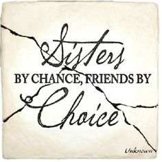 17 Best Sisters By Chance Friends By Choice Images Sisters Big