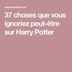 37 choses que vous ignoriez peut-être sur Harry Potter