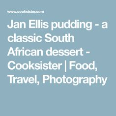 Jan Ellis pudding - a classic South African dessert - Cooksister Sweets From Heaven, Recipes From Heaven, South African Desserts, South African Recipes, Oven Chicken Recipes, Dutch Oven Recipes, Dessert Names, Salted Caramel Fudge, Salted Caramels