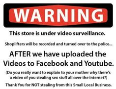 This is an awesome way to deter shoplifting... Public social media humiliation. ;)   A new warning sign at the Persian Peacock in Logan.