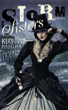 Storm Sisters: Kuohuva maailma (Storm Sisters by Mintie Das Editorial, Literature, Sisters, Goth, Reading, Books, Movie Posters, Book Covers, Films