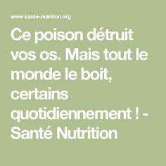 Ce poison détruit vos os. Mais tout le monde le boit, certains quotidiennement ! - Santé Nutrition
