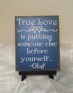 True Love Is Putting Someone Else Before Yourself - Olaf Sign, Disney's Frozen Sign, Disney Sign, Frozen, Disney's Frozen Bedroom, Disney