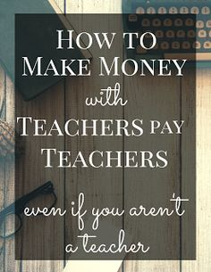 The Prudent Pantry: How to Are you a teacher, a home school teacher, or someone who has created original resources pertaining to education? Then Teachers pay Teachers is for you! Teacher Sites, Teacher Hacks, School Teacher, Teacher Resources, Earn More Money, How To Make Money, Tutoring Business, Teacher Pay Teachers, Who Is A Teacher