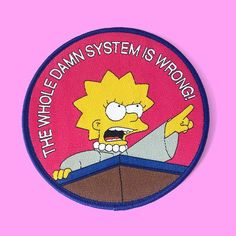 """The whole damn system is wrong!"" New patch from @naomihopedesigns, available from her store now! --- #thesimpsons #simpsons #bootlegbart #lisasimpson #patchgame"