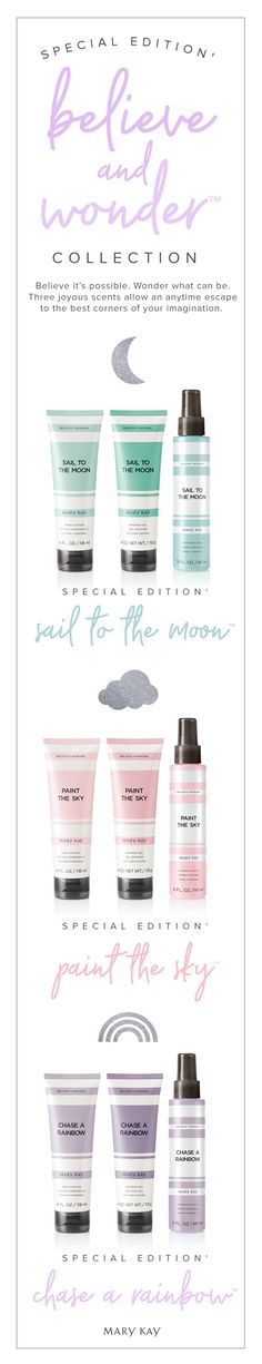 Dreaming of a new favorite product to try? Explore the new Believe + Wonder™ Collection, featuring Special-Edition† Paint the Sky™, Chase a Rainbow™ and Sail to the Moon™.   Mary Kay