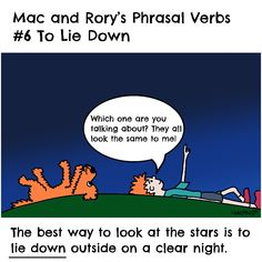 Mac and Rory's phrasal verbs #6: to lie down. English Grammar For Kids, Grammar Rules, Look At The Stars, Which One Are You, Homeschool, Mac, Learning, Homeschooling, Study