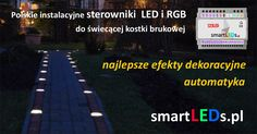 Świecąca kostka brukowa LED i polskie instalacyjne sterowniki LED i RGB. Automatyka, dynamiczne efekty dekoracyjne, płynna zmiana kolorów, fala LED.