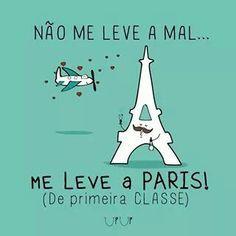 Não me leve a mal... me leve a Paris!