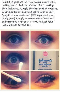 The trick to making eyelashes look fake. Apply the first coat of mascara. Get a Q-tip, put some baby powder on it. Apply it to your eyelashes - this separates them really well. Apply as many coats of mascara & repeat applying baby powder. All Things Beauty, Beauty Make Up, Diy Beauty, Fashion Beauty, Beauty 101, Makeup Tricks, Makeup Tutorials, Beauty Hacks For Teens, Do It Yourself Inspiration
