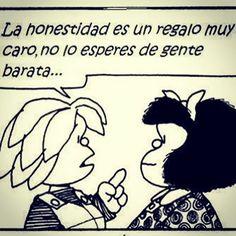 La Honestidad es un regalo muy caro, no lo esperes de gente barata.... - JuanRegala.com -