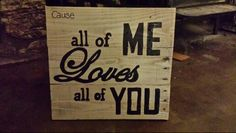 All of Me pallet sign