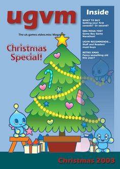 ugvm Christmas Special 2003  Inside RETRO XMAS Fancy something old this year? UGVM RECOMMENDS... Staff and Readers' must-buys GBA MEGA-TEST Game Boy Game Marathon! WHAT TO BUY Getting your first console? Or second? The uk.games.video.misc Magazine