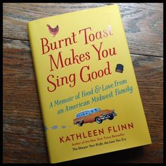 Are you looking for a great read over the holidays, or the perfect gift for a foodie? Burnt Toast Makes You Sing Good by Kathleen Flinn is both. Wonderful, warm, and surprising stories about her Midwest family, along with family recipes at the end of each chapter.